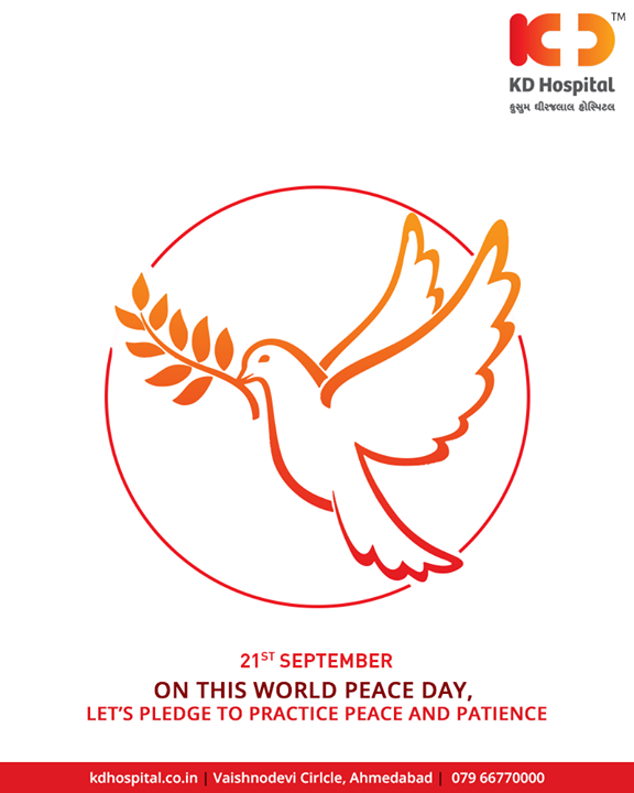On this world peace day, Let's pledge to practice peace and patience.  #InternationalDayOfPeace #PeaceDay #WorldPeaceDay #PeaceDay2018 #KDHospital #Ahmedabad