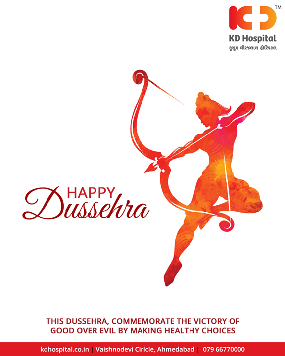 This Dussehra, commemorate the victory of good over evil by making healthy choices   #HappyDussehra #Dussehra2018 #Dussehra #IndianFestivals #Celebration #KDHospital #Ahmedabad #Healthcare #GoodHealth