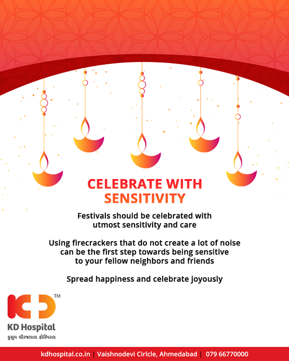 Festivals should be celebrated with utmost sensitivity and care. Using firecrackers that do not create a lot of noise can be the first step towards being sensitive to your fellow neighbours and friends. Spread happiness & celebrate joyously!  #KDHospital #Ahmedabad #Healthcare #HealthyLifestyle #GoodHealth