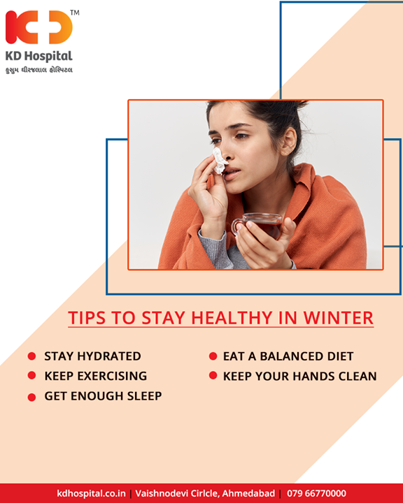Tips to stay healthy in winter.  #WinterTips #KDHospital #GoodHealth #Ahmedabad #Gujarat #India