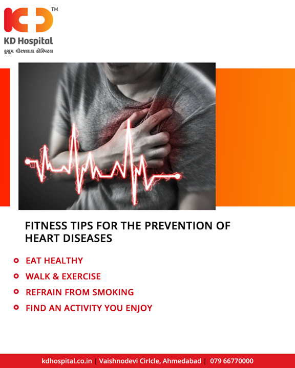 Fitness tips for the prevention of heart diseases.  #KDHospital #GoodHealth #Ahmedabad #Gujarat #India