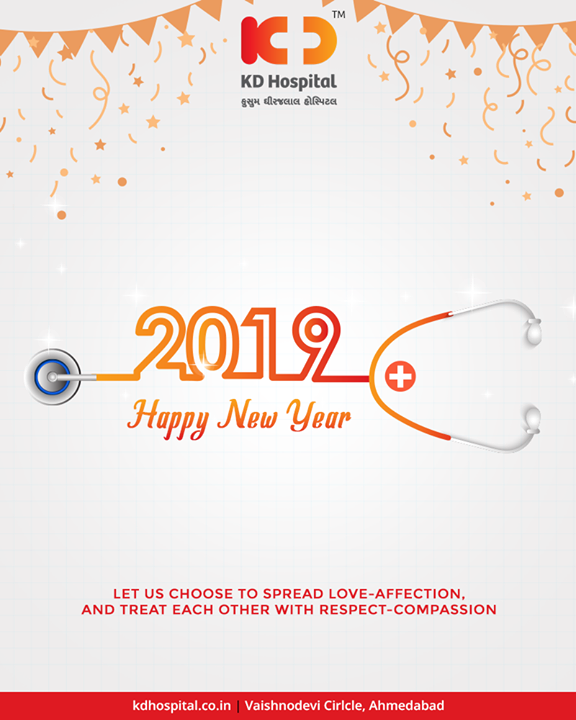 Let us choose to spread love-affection, and treat each other with respect-compassion.    #NewYear #NewYear2019 #HappyNewYear #2K19 #KDHospital #GoodHealth #Ahmedabad #Gujarat #India