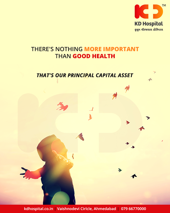 Take care of your health, it's your principal asset!   #KDHospital #GoodHealth #Ahmedabad #Gujarat #India