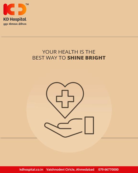 Good health makes you shine the best!   #KDHospital #GoodHealth #Ahmedabad #Gujarat #India