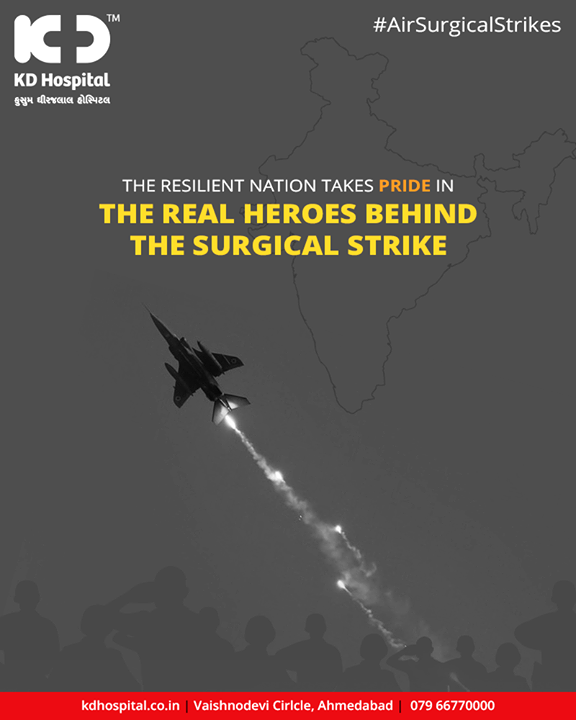 The resilient nation takes pride in the real heroes behind the Surgical Strike  #IndiaStrikesBack #AirSurgicalStrikes #IndianAirForce #SurgicalStrike2 #KDHospital #GoodHealth #Ahmedabad #Gujarat #India