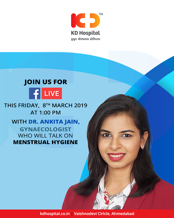 Celebrate International Women's Day with our expert doctor by joining us for a #FBLive as we discuss menstrual hygiene!   #KDHospital #GoodHealth #Ahmedabad #Gujarat #India #InternationalWomensDay #WomensHealth