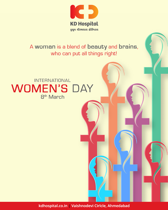 A woman is a blend of beauty and brains,who can put all things right!  Happy Women's Day!  #WomensDay #InternationalWomensDay #KDHospital #WomensDay2019 #8March2019 #Ahmedabad #Gujarat #India #WomensHealth