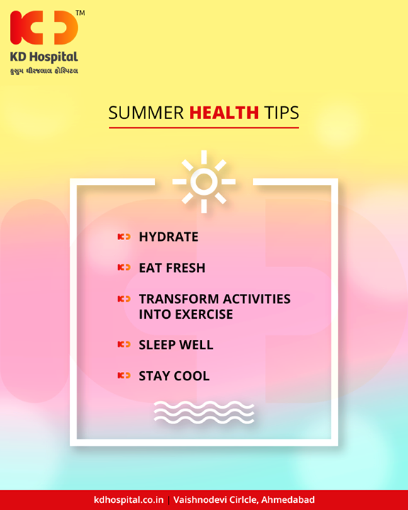 This summer, stay healthy with easy summer health tips!   #KDHospital #GoodHealth #Ahmedabad #Gujarat #India