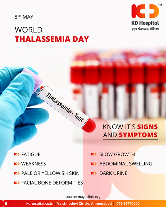This World Thalassemia Day, Know it's signs and symptoms  #WorldThalassemiaDay #KDHospital #GoodHealth #Ahmedabad #Gujarat #India