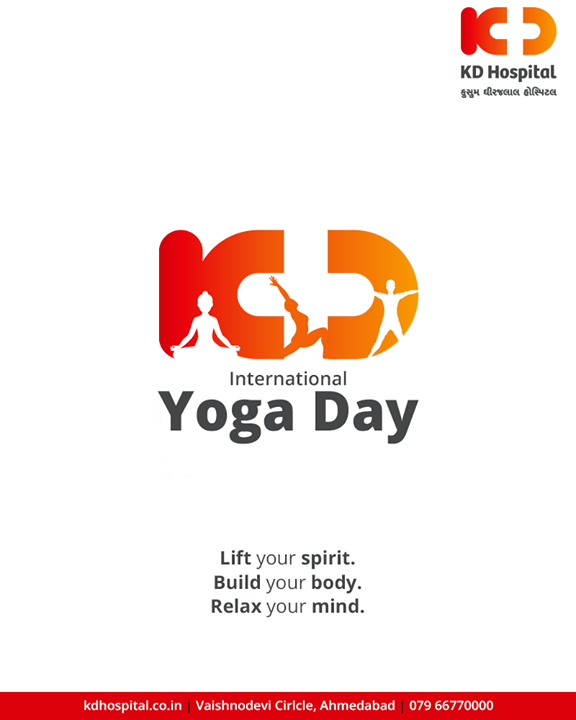 Lift your spirit. Build your body. Relax your mind.  #InternationalDayofYoga #InternationalYogaDay #YogaDay #YogaDay2019 #Yoga #IDY2019 #IYD2019 #KDHospital #GoodHealth #Ahmedabad #Gujarat #India