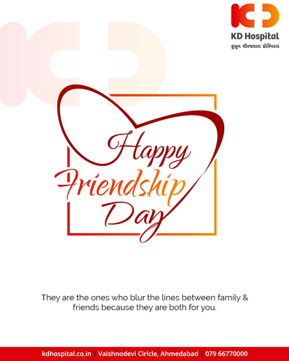 They are the ones who blur the lines between family & friends because they are both for you.  #FriendshipDay #FriendshipDay2019 #HappyFriendshipDay #Friends #KDHospital #GoodHealth #Ahmedabad #Gujarat #India