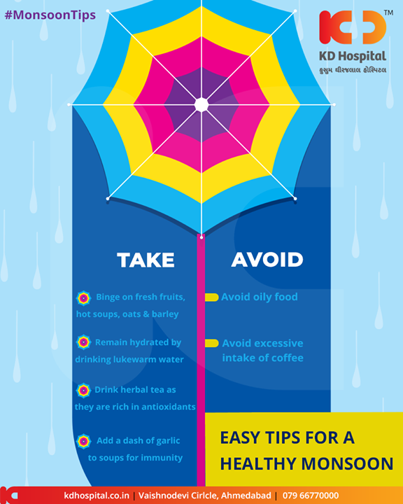 Easy tips for a healthy monsoon!   #MoonsoonTips #KDHospital #GoodHealth #Ahmedabad #Gujarat #India