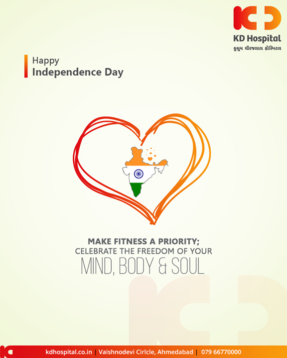 Make fitness a priority; celebrate the freedom of your mind, body & soul.  #HappyIndependenceDay #IndependenceDay19 #IndependenceDay #IndependenceWeek #Celebration #15thAugust #Freedom #India #KDHospital #GoodHealth #Ahmedabad #Gujarat #India