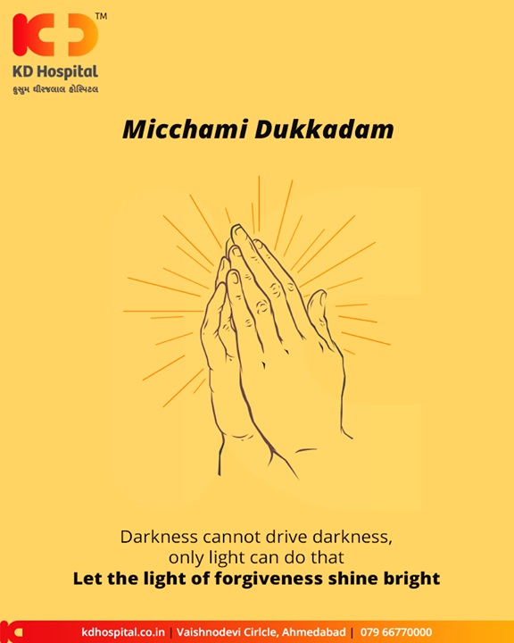 Darkness cannot drive darkness, only light can do that let the light of forgiveness shine bright  #MicchamiDukkadam #Samvatsari #Samvatsari2019 #KDHospital #GoodHealth #Ahmedabad #Gujarat #India
