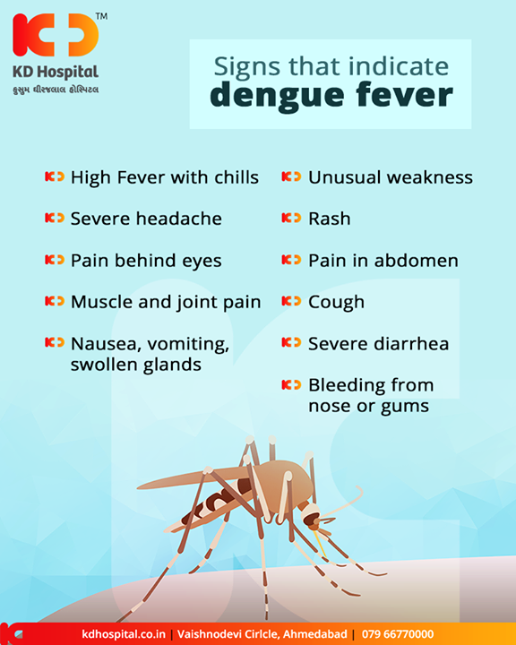 Don't ignore any of these signs that be indicative of dengue fever!   #DengueFever #KDHospital #GoodHealth #Ahmedabad #Gujarat #India