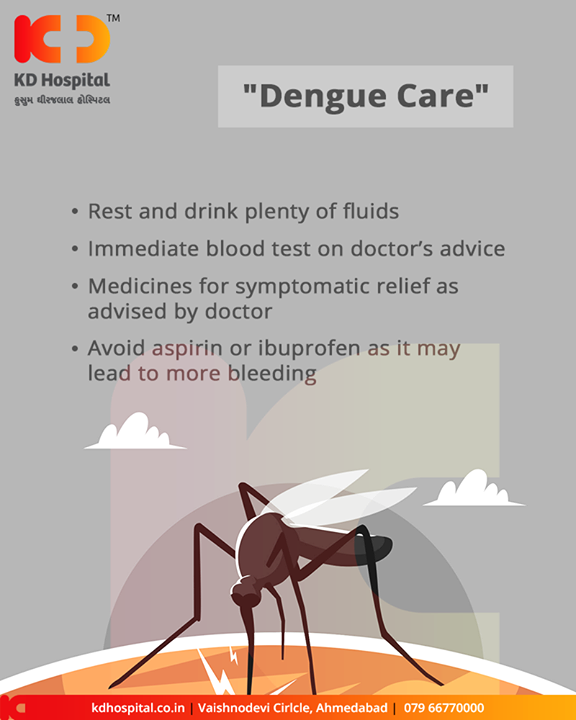 Few tips from the experts for Dengue Care!   #DengueFever #KDHospital #GoodHealth #Ahmedabad #Gujarat #India