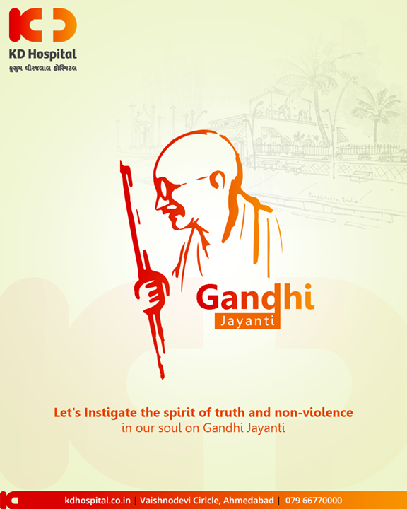 Let's Instigate the spirit of truth and non-violence in our soul on Gandhi Jayanti.  #GandhiJayanthi #GandhiJayanthi2019  #MahatmaGandhi #Gandhi150 #MohandasKaramchandGandhi #KDHospital #GoodHealth #Ahmedabad #Gujarat #India