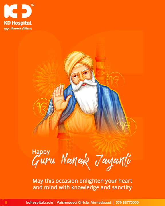 May this occasion enlighten your heart and mind with knowledge and sanctity.  #GuruNanakJayanti #GuruPurab #KDHospital #GoodHealth #Ahmedabad #Gujarat #India
