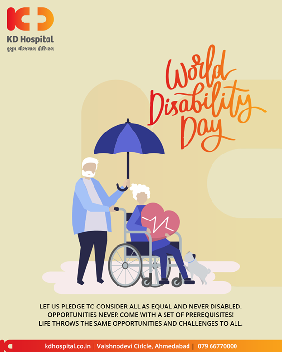 Let us pledge to consider all as equal and never disabled. Opportunities never come with a set of prerequisites! Life throws the same opportunities and challenges to all.  #WorldDisabilityDay #DisabilityDay #KDHospital #GoodHealth #Ahmedabad #Gujarat #India