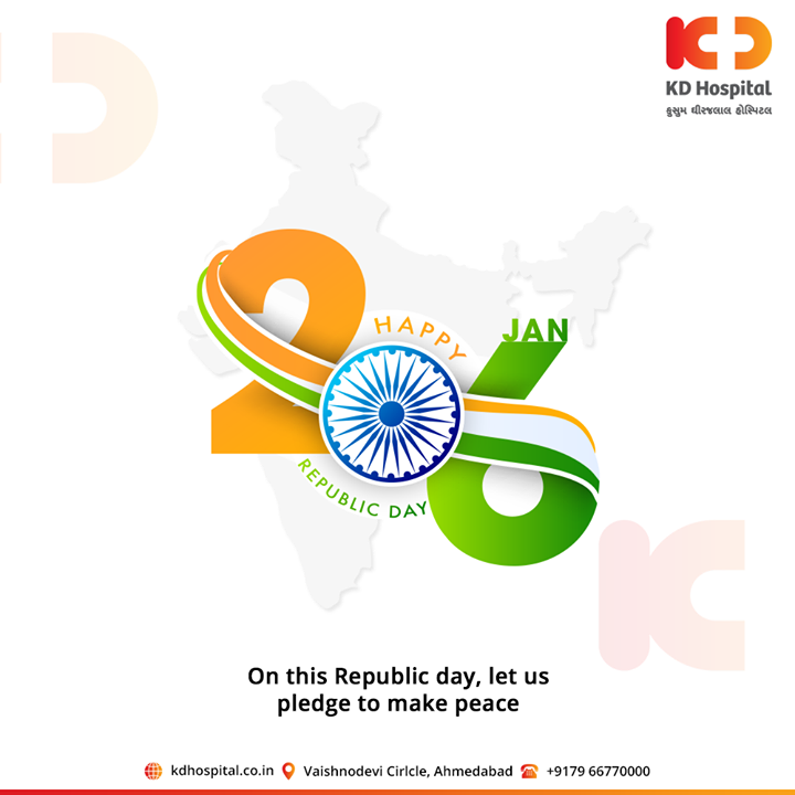 On this Republic day, let us pledge to make peace.  #HappyRepublicDay #RepublicDay #26thJanuary #IndianRepublicDay #ProudToBeIndian #KDHospital #goodhealth #health #wellness #fitness #healthy #healthiswealth #wealth #healthyliving #joy #patientscare #Ahmedabad #Gujarat #India
