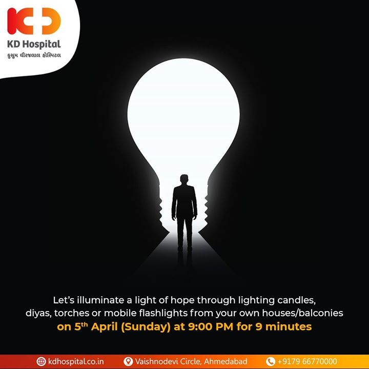 Let's illuminate a light of hope through lighting candles, diyas, torches or mobile flashlights from your own houses/balconies on 5th April (Sunday) at 9 PM for 9 minutes  #LightofHope #LightUp #StayPositive #CoronaVirus #CoronaAlert #StayAware #StaySafe #pandemic #caronavirusoutbreak #Quarantined #QuarantineAndChill #coronapocalypse #KDHospital #goodhealth #health #wellness #fitness #healthiswealth #healthyliving #patientscare #Ahmedabad #Gujarat #India