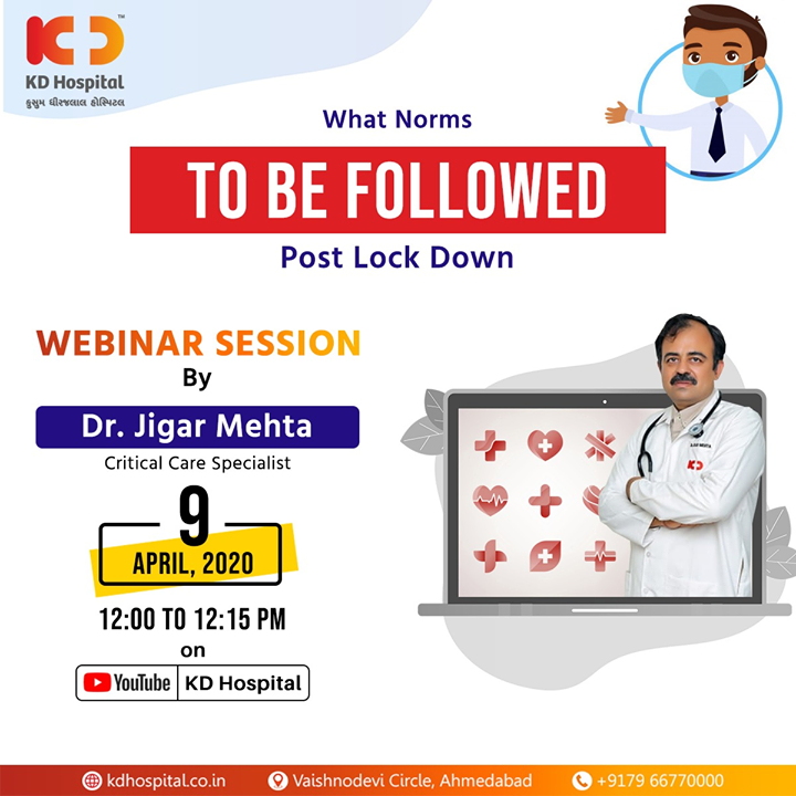 "Dr Jigar Mehta, Critical Care Specialist at KD Hospital will be available to ease your apprehensions related to the post lockdown period in his live webinar on the topic ""What Norms To Be Followed Post Lockdown"" on 9th April, 2020 at 12:00 noon. You can access the live session on our YouTube channel at the following link: https://www.youtube.com/channel/UC8DJ8MFUgP3hL0jHMqxm2-Q  #CoronaVirus #CoronaAlert #StayAware #StaySafe #pandemic #caronavirusoutbreak #Quarantined #QuarantineAndChill #coronapocalypse #KDHospital #goodhealth #health #wellness #fitness #healthiswealth #healthyliving #patientscare #Ahmedabad #Gujarat #India"