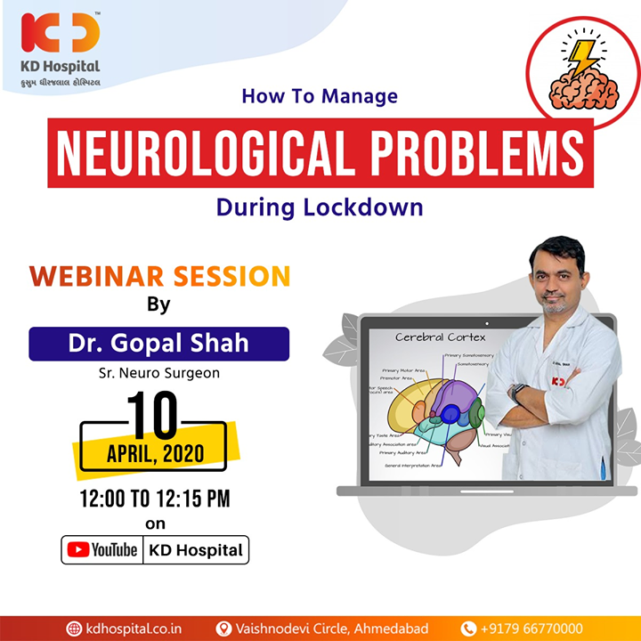 "Dr Gopal Shah, Senior Neurosurgeon at KD Hospital will be available for a live webinar session on ""How To Manage Neurological Problems During Lockdown"" on 10th April, 2020 at 12:00 noon on the following link: https://www.youtube.com/channel/UC8DJ8MFUgP3hL0jHMqxm2-Q  #CoronaVirus #CoronaAlert #StayAware #StaySafe #pandemic #caronavirusoutbreak #Quarantined #QuarantineAndChill #coronapocalypse #KDHospital #goodhealth #health #wellness #fitness #healthiswealth #healthyliving #patientscare #Ahmedabad #Gujarat #India"