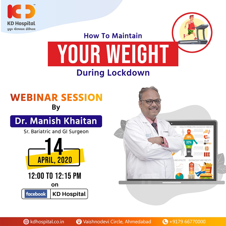 During these times of Lockdown, know from Dr Manish Khaitan, Senior Bariatric and GI Surgeon at KD Hospital, about