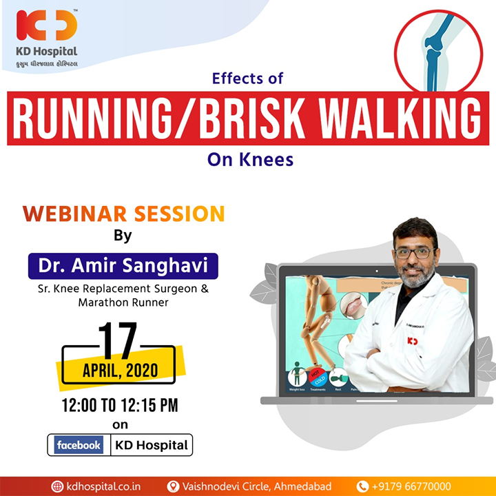 "Enhance your knowledge and clarify your doubts related to ""Effects of Running/Brisk Walking on Knees"" in the FB live webinar session by Dr Amir Sanghavi, Senior Knee Replacement Surgeon at KD Hospital and a Marathon Runner himself. To know more, login to your Facebook account on 17th April, 2020 at 12:00 noon  #CoronaVirus #CoronaAlert #StayAware #StaySafe #pandemic #caronavirusoutbreak #Quarantined #QuarantineAndChill #coronapocalypse #KDHospital #goodhealth #health #wellness #fitness #healthiswealth #healthyliving #patientscare #Ahmedabad #Gujarat #India"