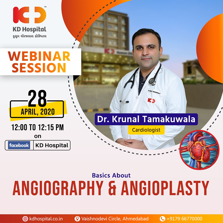 "Dr Krunal Tamakuwala, Interventional Cardiologist at KD Hospital, will be available for a FB live webinar session on ""Basics About Angiography & Angioplasty"" on 28th April, 2020 at 12:00 noon.  #CoronaVirus #CoronaAlert #StayAware #StaySafe #pandemic #caronavirusoutbreak #Quarantined #QuarantineAndChill #coronapocalypse #KDHospital #goodhealth #health #wellness #fitness #healthiswealth #healthyliving #patientscare #Ahmedabad #Gujarat #India"