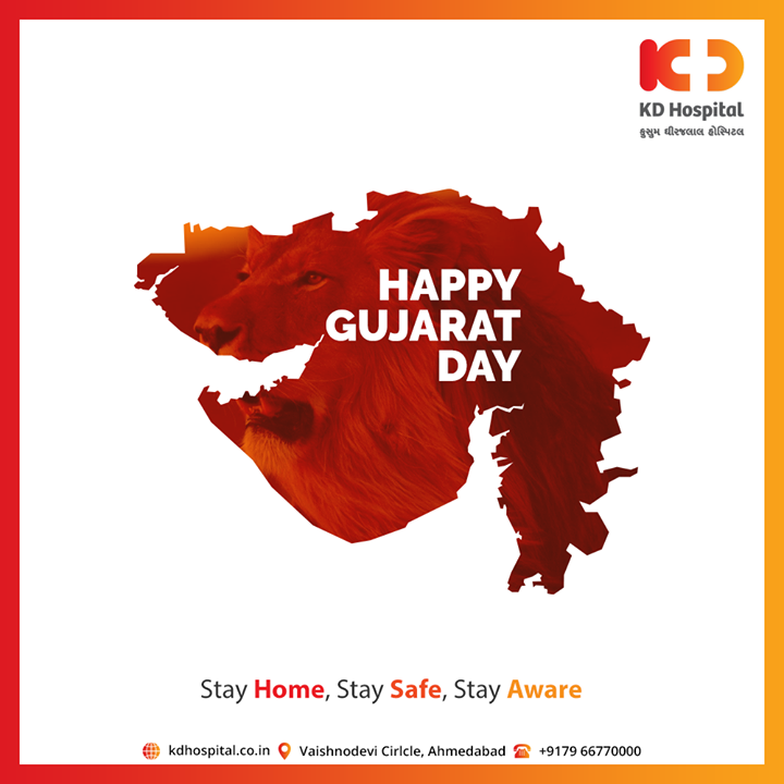Stay Home, Stay Safe, Stay Aware  #GujaratDay #KDHospital #goodhealth #health #wellness #fitness #healthiswealth #healthyliving #patientscare #Ahmedabad #Gujarat #India