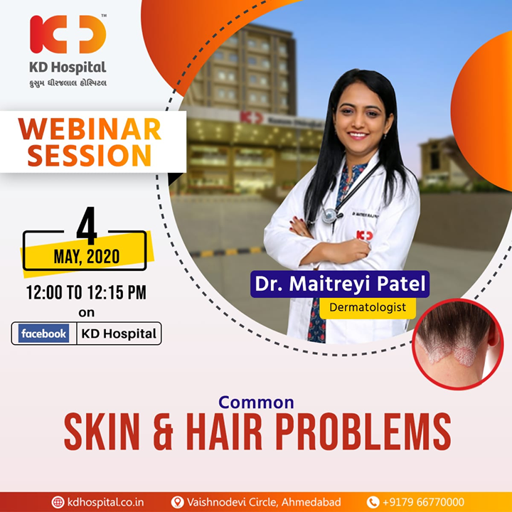 "Dr. Maitreyi Patel, Dermatologist at KD Hospital, will be available for a FB live webinar and talk about ""Common Skin and Hair Problems"" on 4th May, 2020 at 12:00 noon.   #CoronaVirus #CoronaAlert #StayAware #StaySafe #pandemic #caronavirusoutbreak #Quarantined #QuarantineAndChill #coronapocalypse #KDHospital #goodhealth #health #wellness #fitness #healthiswealth #healthyliving #patientscare #Ahmedabad #Gujarat #India"