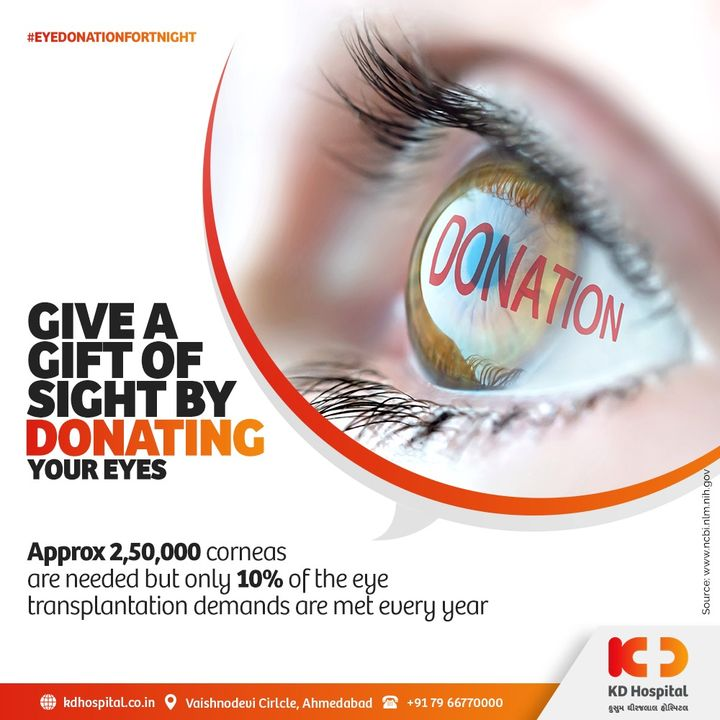 Give a gift of sight by donating your eyes and make someone else see the world with a new lens.   Only 10% of the eye transplantation demands are met every year in India. It's #EyeDonationFortnight month, let's pledge to make this world a better and brighter place.   #KD #KDHospital #Hospital #EyeDonation #DonateYourEyes #Eyes #EyeDonationFortnight #GiftofSight #goodhealth #health #wellness #fitness #healthiswealth #healthyliving #patientscare #Ahmedabad #Gujarat #India