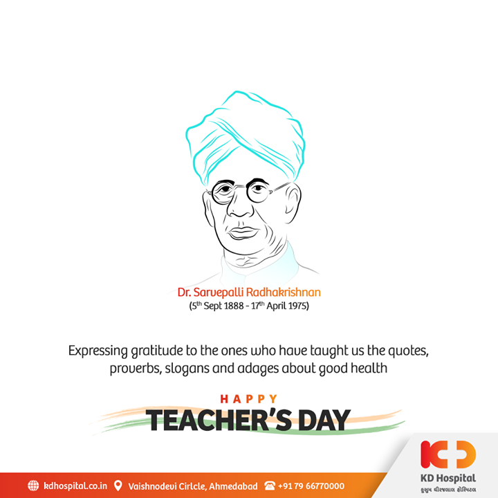 Expressing gratitude to the ones who have taught us the quotes, proverbs, slogans, and adages about good health.  #HappyTeachersDay #TeachersDay #Guru #TeachersDay2020 #ShriSarvepalliRadhakrishnan #KDHospital #goodhealth #health #wellness #fitness #healthiswealth #healthyliving #patientscare #Ahmedabad #Gujarat #india
