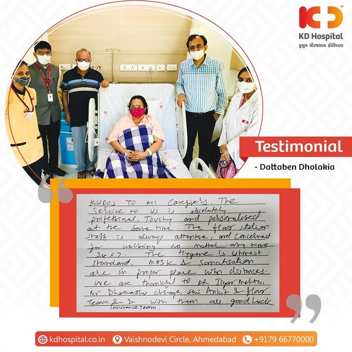 KD Hospital feels privileged for having received kind words from Mr. Ashok Dholakia (Relative of Patient Dattaben Dholakia) for receiving the treatment under Dr. Jigar Mehta (Sr. Consultant # Intensive Care Unit) in our hospital.  #KDHospital #Compassion #Doctors #DoctorsOfInstagram #Diagnosis #Therapeutics #goodhealth #patienttestimonial #patient #testimonial #testimony #soical #socialmediamarketing #digitalmarketing #wellness #wellnessthatworks #Ahmedabad #Gujarat #India
