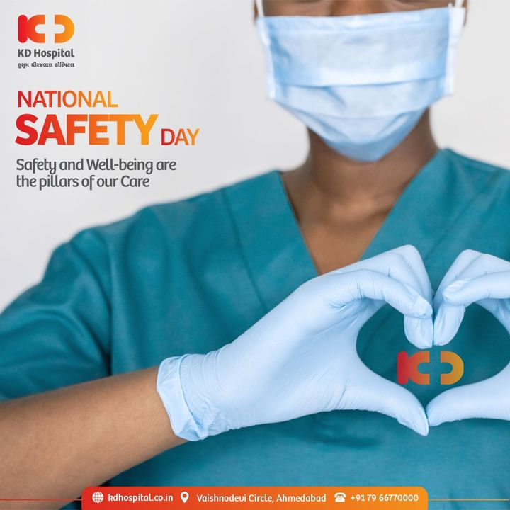 Safety and Well-being are the pillars of our Care. Bring in change by Being the Change by priortising Safety first on this National Safety Day.  #NationalSafetyDay #NationalSafetyDay2021 #SafetyDay #KDHospital #NationalDonorDay #OrganDonation #TissueDonation #Awareness #goodhealth #pandemic #socialmedia #socialmediamarketing #digitalmarketing #wellness #wellnessthatworks #Ahmedabad #Gujarat #India