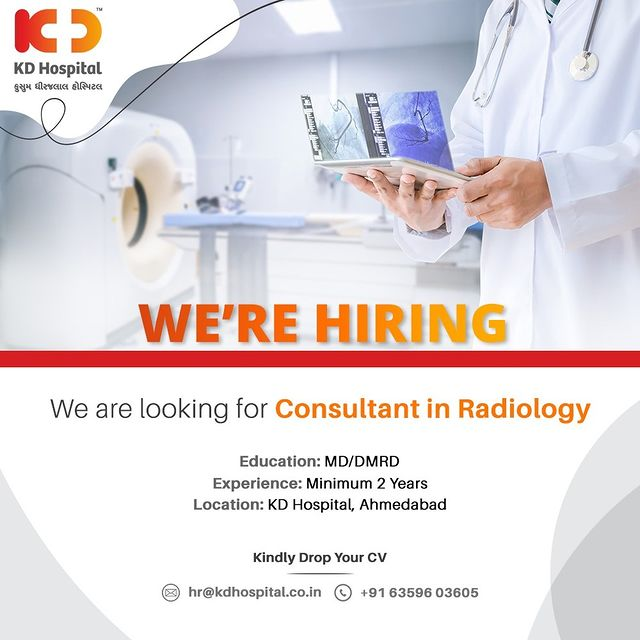 KD Hospital is looking for a Consultant in the Department of Radiology who can join our growing team. Eligible and Interested Doctors can send their updated resumes to hr@kdhospital.co.in or call on +916359603605.  #KDHospital #Radiologist #Radiology #xray #CTScan #MRI #Hiring  #jobsearch #recruitment #career #nowhiring #careers #work #business #recruiting #employment #resume #recruiter #hiringnow #jobhunt  #jobopening #interview #medlife  #healthcare #physician #Ahmedabad #Gujarat #India